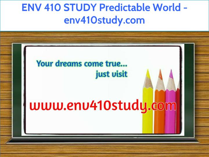 env 410 study predictable world env410study com n.