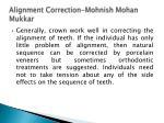 alignment correction mohnish mohan mukkar