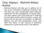 clear aligners mohnish mohan mukkar