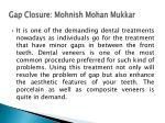 gap closure mohnish mohan mukkar