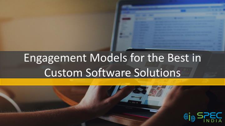engagement models for the best in custom software solutions n.