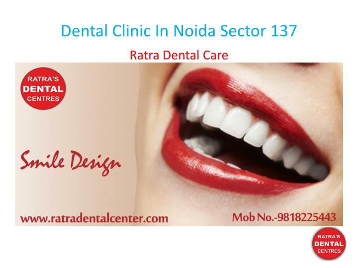 dental clinic in noida sector 137 n.