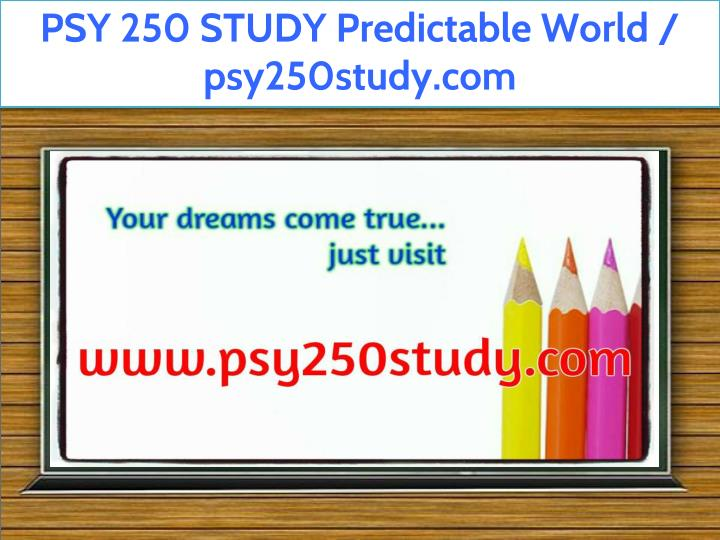 psy 250 study predictable world psy250study com n.