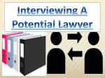 interviewing a potential lawyer