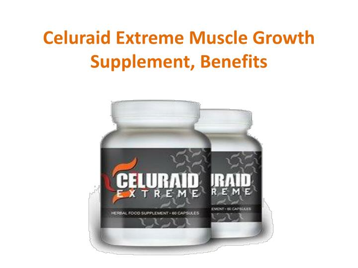 celuraid extreme muscle growth supplement benefits n.