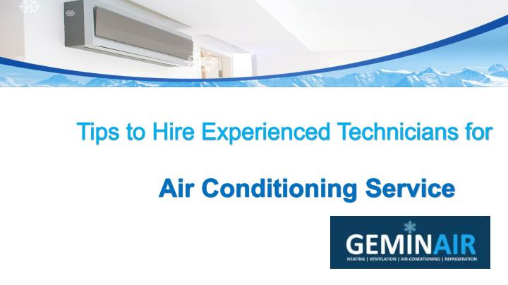 tips to hire experienced technicians for n.