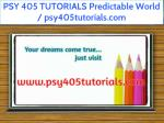 psy 405 tutorials predictable world