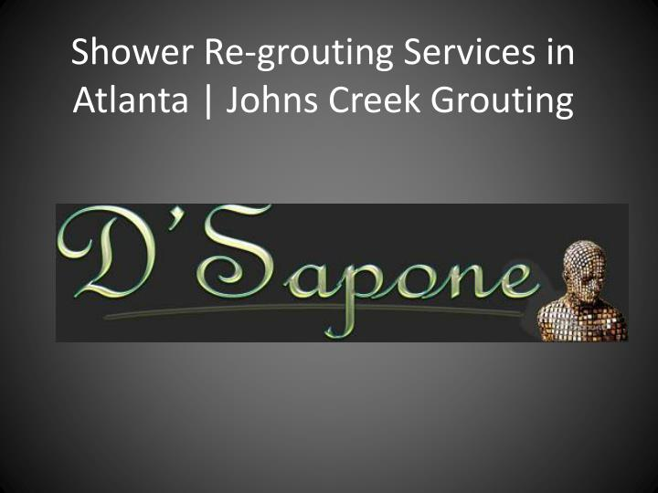 shower re grouting services in atlanta johns creek grouting n.