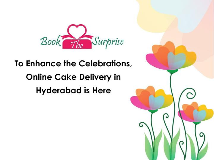 to enhance the celebrations online cake delivery n.