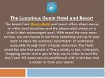 the luxurious guam hotel and resort the beach