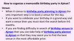 how to organize a memorable birthday party in ajman 3