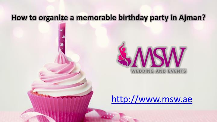 how to organize a memorable birthday party in ajman n.