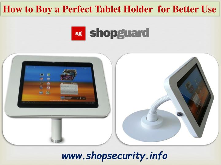how to buy a perfect tablet holder for better use n.