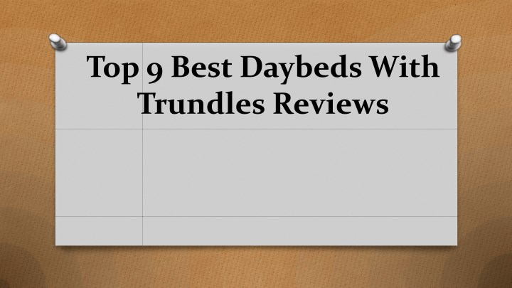 top 9 best daybeds with trundles reviews n.