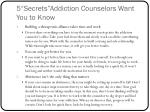 5 secrets addiction counselors want you to know 1