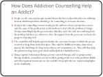 how does addiction counselling help an addict