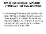 day 05 uttarkashi gangotri uttarkashi 100 kms one way