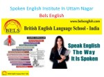 spoken english institute in uttam nagar bels