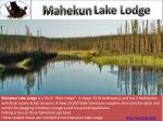 mahekun lake lodge