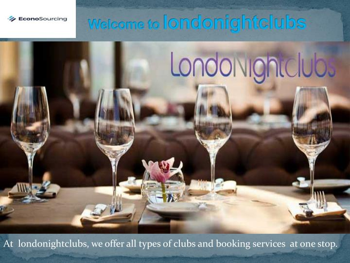 welcome to londonightclubs n.