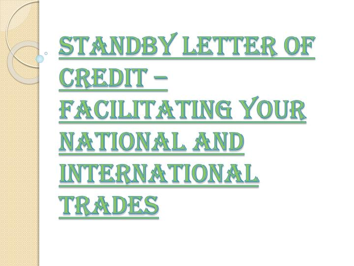 standby letter of credit facilitating your national and international trades n.