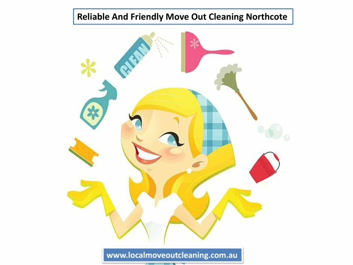 reliable and friendly move out cleaning northcote n.
