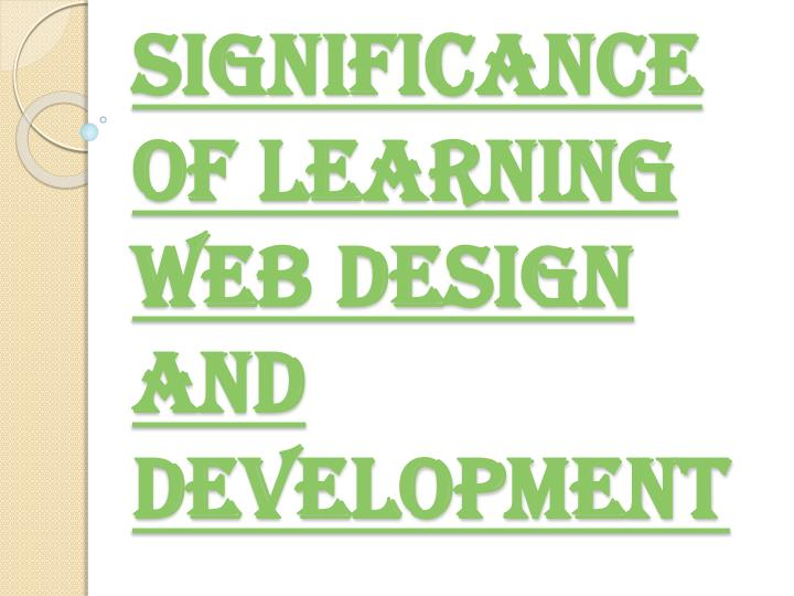 significance of learning web design and development n.