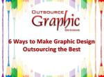 6 ways to make graphic design outsourcing the best