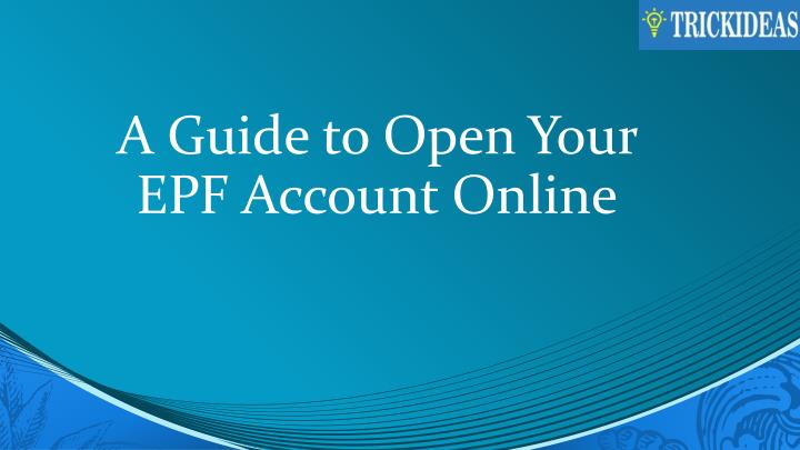 a guide to open your epf account online n.