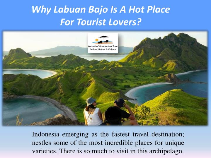 why labuan bajo is a hot place for tourist lovers n.