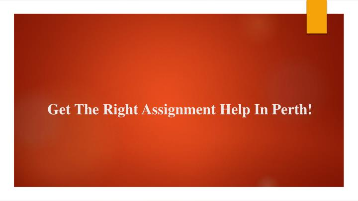 get the right assignment help in perth n.