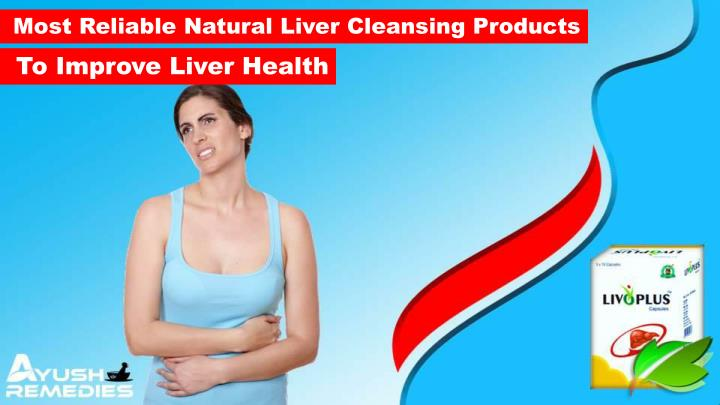 most reliable natural liver cleansing products n.