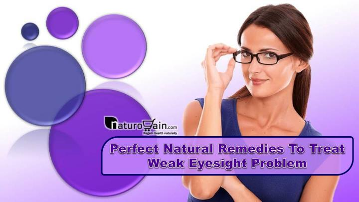 perfect natural remedies to treat weak eyesight n.