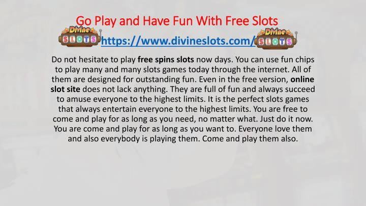go play and have fun with free slots n.