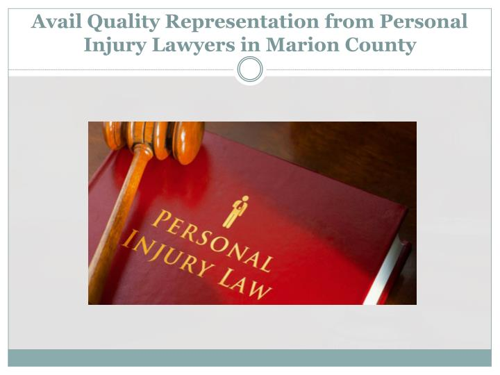 avail quality representation from personal injury lawyers in marion county n.