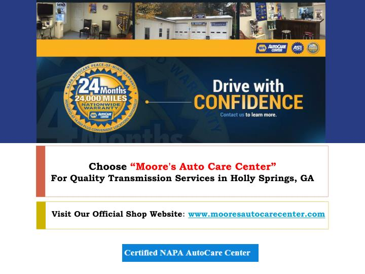 choose moore s auto care center for quality transmission services in holly springs ga n.