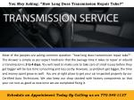 you may asking how long does transmission repair take