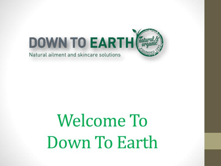 welcome to down to earth n.