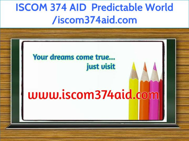 iscom 374 aid predictable world iscom374aid com n.