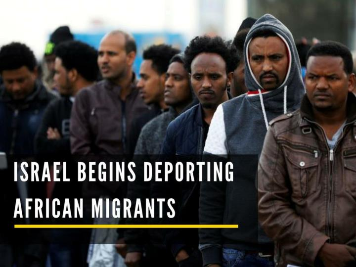 israel begins deporting african migrants n.