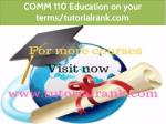 comm 110 education on your terms tutorialrank com