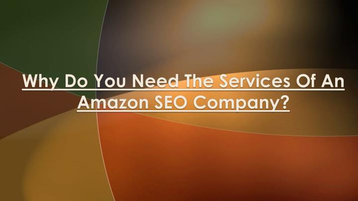 why do you need the services of an amazon seo company n.
