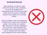 avoid road hazards road hazards as well as trash
