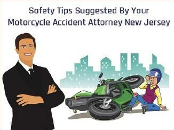 safety tips suggested by your motorcycle accident attorney new jersey n.