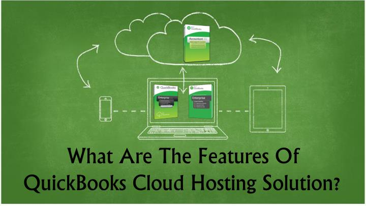 what are the features of quickbooks cloud hosting solution n.
