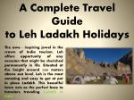 a complete travel guide to leh ladakh holidays