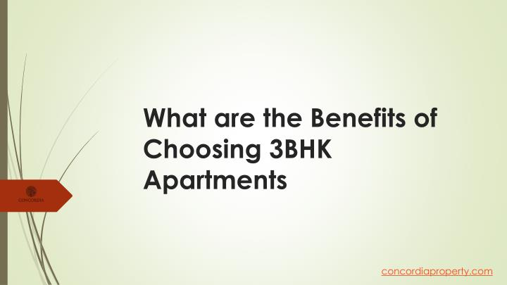 what are the benefits of choosing 3bhk apartments n.
