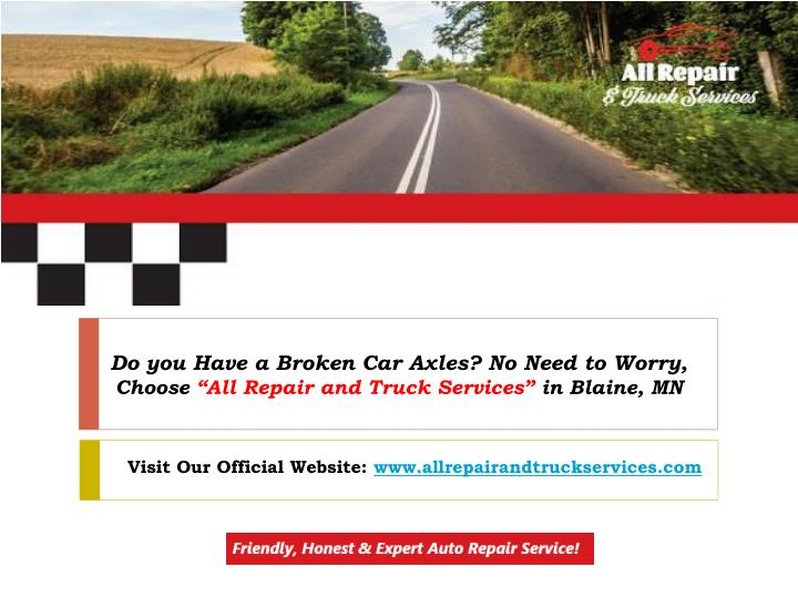 do you have a broken car axles no need to worry choose all repair and truck services in blaine mn n.