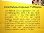 digital marketing techniques are moderate
