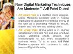 now digital marketing techniques are moderate arif patel dubai